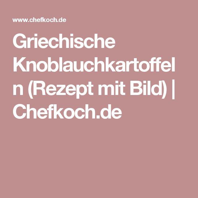 Griechische Knoblauchkartoffeln (Rezept mit Bild) | Chefkoch.de