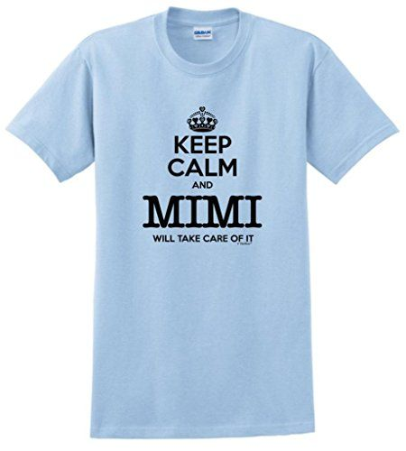 Keep Calm and Mimi Will Take Care of It Grandma T-Shirt Large Light Blue