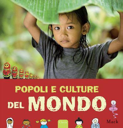 #Popoli e culture del mondo edizione Clavis  ad Euro 13.56 in #Clavis #Libri per ragazzi