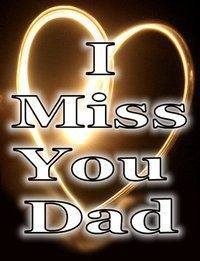 I miss my dad a lot. It hurts everyday. But I'm tough and I'll pull threw.