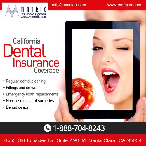 $ave money, get #California #dental #insurance plans for your families at Matrix Insurance Agency. Call us at 888-704-8243     #dentalinsurancecalifornia