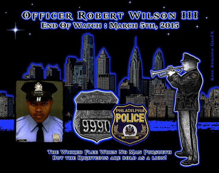 IN MEMORIAM: OFFICER ROBERT WILSON III Police Officer Robert Wilson was shot and killed when he and his partner interrupted a robbery at a video game store at 2101 West Lehigh Avenue at approximately 4:45 pm. Read More: http://www.lawenforcementtoday.com/…/in-memoriam-officer-r…/  Graphic created by Fellow Officer Rose Borisow