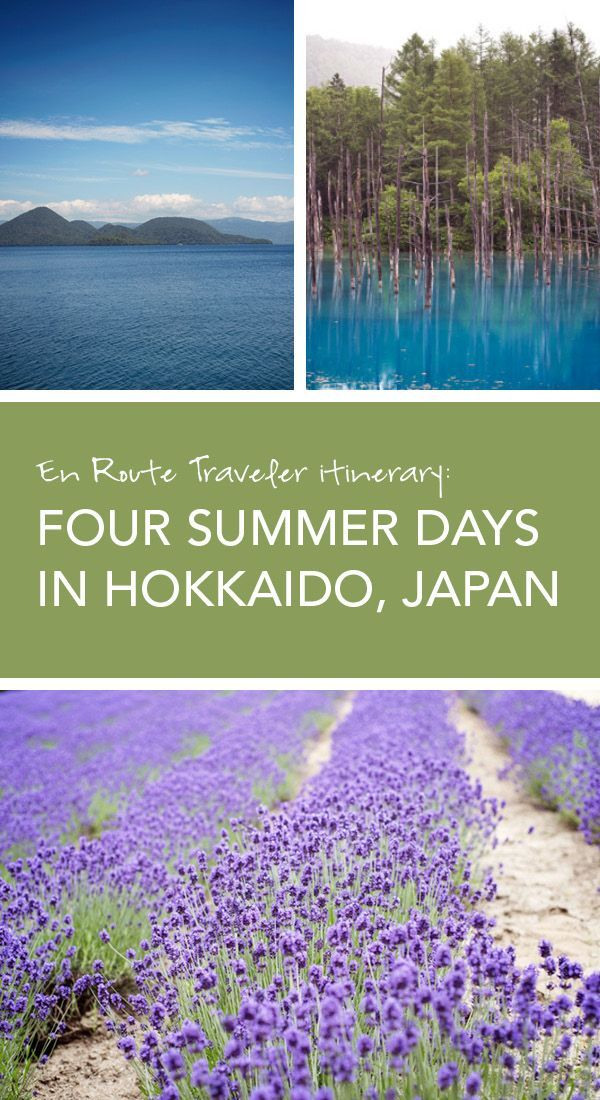 Itinerary: Four Summer Days in central  Hokkaido, Japan (includes Lake Toya, Blue Pond, Furano, Sapporo, and Niseko) #travel #guide