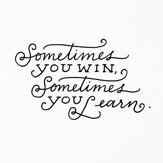 Sometimes you learn.