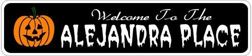 ALEJANDRA PLACE Lastname Halloween Sign - Welcome to Scary Decor, Autumn, Aluminum - 4 x 18 Inches by The Lizton Sign Shop. $12.99. Aluminum Brand New Sign. Great Gift Idea. 4 x 18 Inches. Rounded Corners. Predrillied for Hanging. ALEJANDRA PLACE Lastname Halloween Sign - Welcome to Scary Decor, Autumn, Aluminum 4 x 18 Inches - Aluminum personalized brand new sign for your Autumn and Halloween Decor. Made of aluminum and high quality lettering and graphics. Made to last fo...