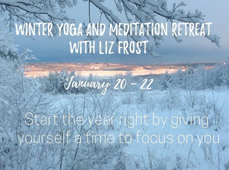 Winter Yoga and Meditation Retreat with Liz Frost January 20 - 22, 2017