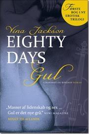 Eighty days gul af Vina Jackson, ISBN 9788711382509