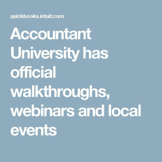Accountant University has official walkthroughs, webinars and local events