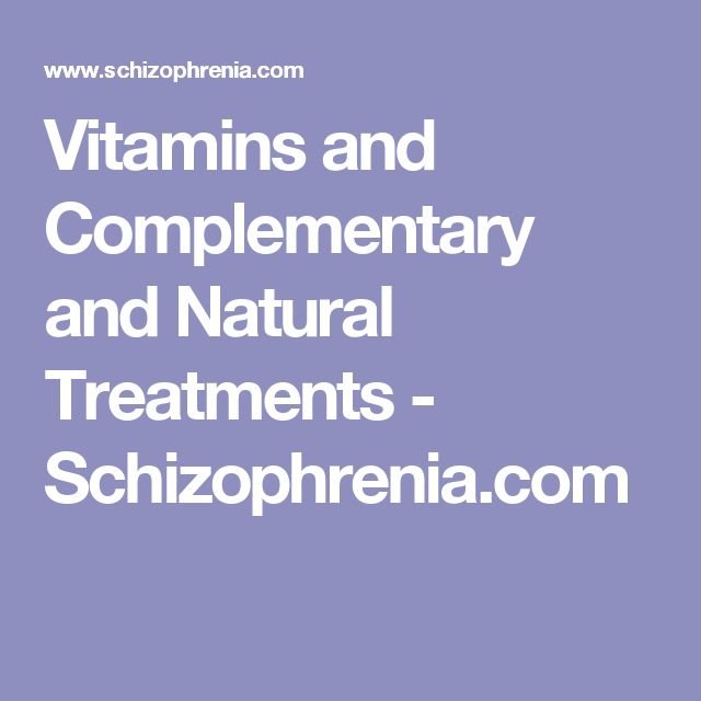 Vitamins and Complementary and Natural Treatments - Schizophrenia.com