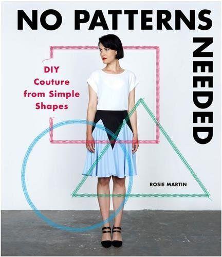 No Patterns Needed by Rosie Martin
