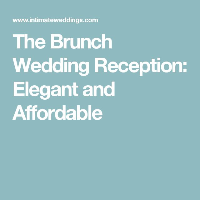 The Brunch Wedding Reception: Elegant and Affordable