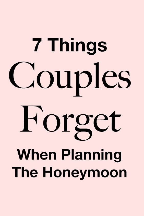 7 Things Couples Forget When Planning The Honeymoon Life