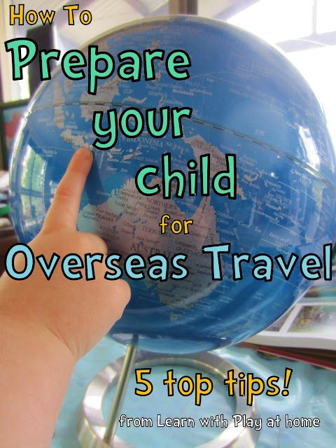 How to Prepare your child for Overseas Travel. 5 Top Tips...maybe next time we go some palce...