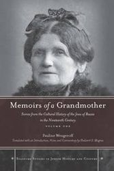 Memoirs of a Grandmother: Scenes from the Cultural History of the Jews of Russia in the Nineteenth Century