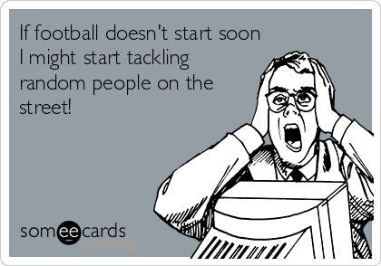 HA! football season hurry!