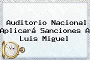 http://tecnoautos.com/wp-content/uploads/imagenes/tendencias/thumbs/auditorio-nacional-aplicara-sanciones-a-luis-miguel.jpg Luis Miguel. Auditorio Nacional aplicará sanciones a Luis Miguel, Enlaces, Imágenes, Videos y Tweets - http://tecnoautos.com/actualidad/luis-miguel-auditorio-nacional-aplicara-sanciones-a-luis-miguel/