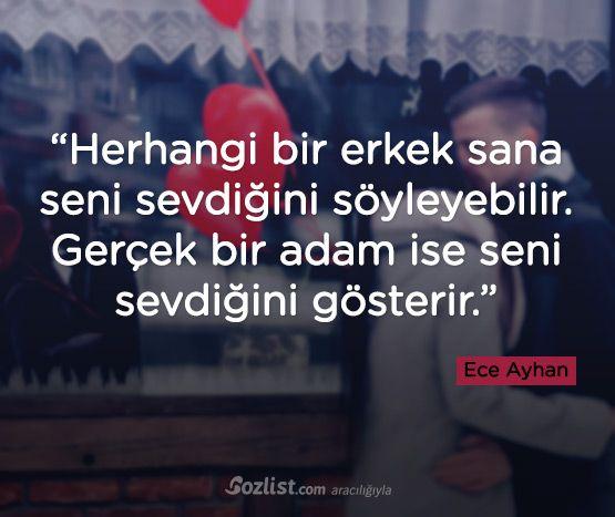 """""""Herhangi bir erkek sana seni sevdiğini söyleyebilir. Gerçek bir adam ise seni sevdiğini gösterir."""" #ece #ayhan #sözleri #yazar #şair #kitap #şiir #özlü #anlamlı #sözler"""