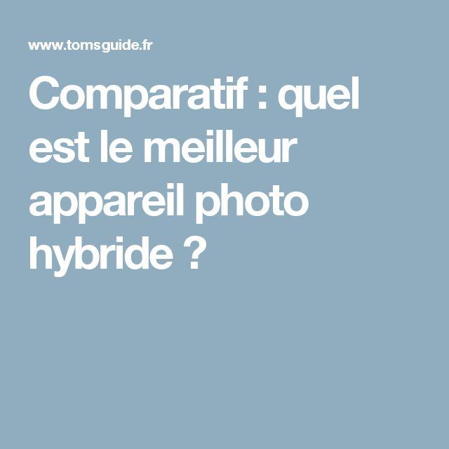 Comparatif : quel est le meilleur appareil photo hybride ?