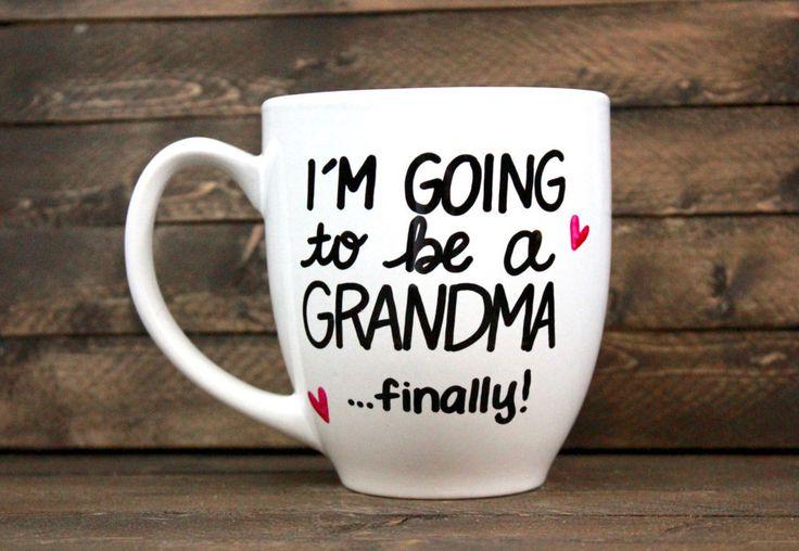 Finally Going to Be a Grandma Mug ($17)