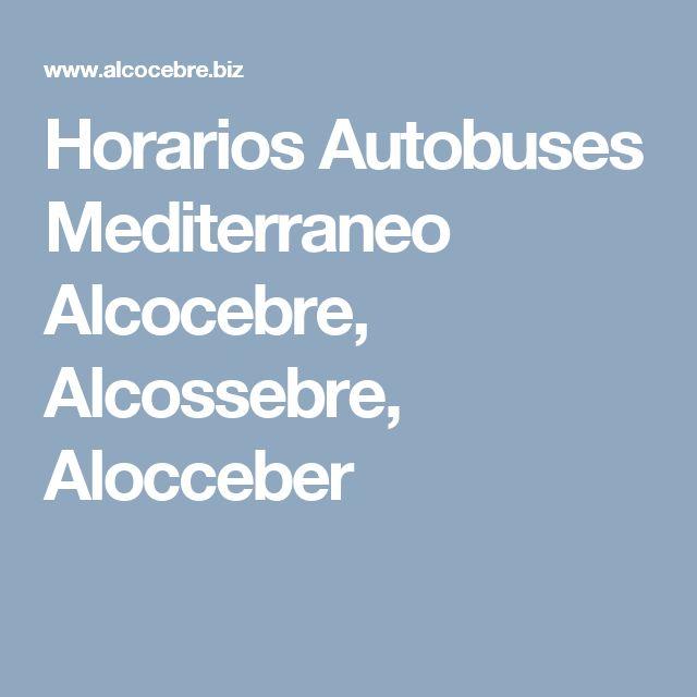 Horarios Autobuses Mediterraneo Alcocebre, Alcossebre, Alocceber