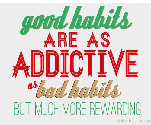 Good Habits & Bad Habits