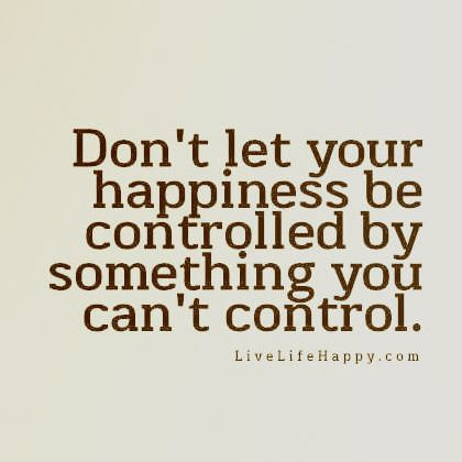 dont let happiness