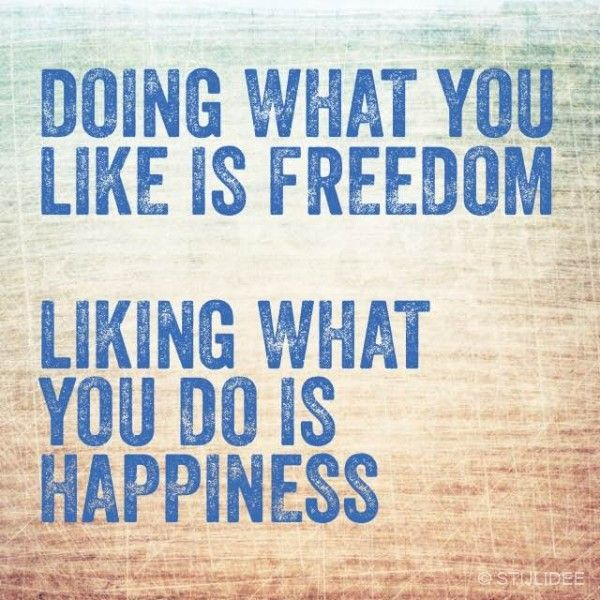 TOP 5: Meest populaire STIJLIDEE Quotes | Doing what you like is freedom, liking what you do is happiness via www.stijlidee.nl