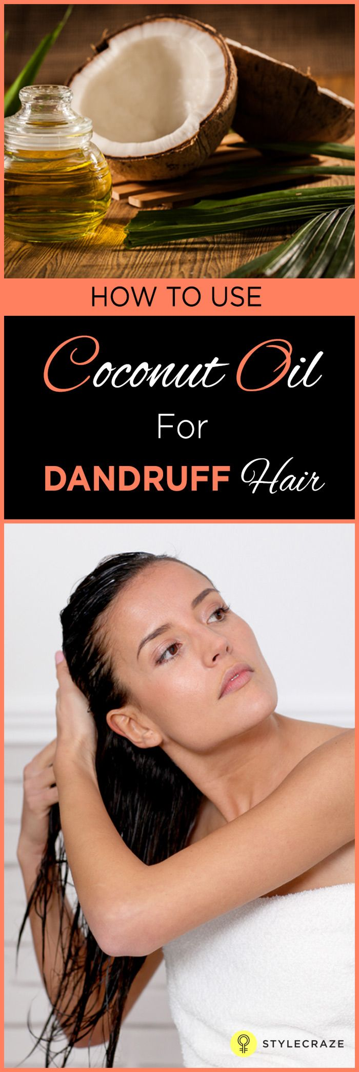 Coconut oil contains good nutritious properties. It has anti fungal and antibacterial properties which helps to remove dandruff completely from your hair .
