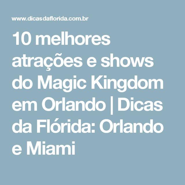 10 melhores atrações e shows do Magic Kingdom em Orlando  | Dicas da Flórida: Orlando e Miami