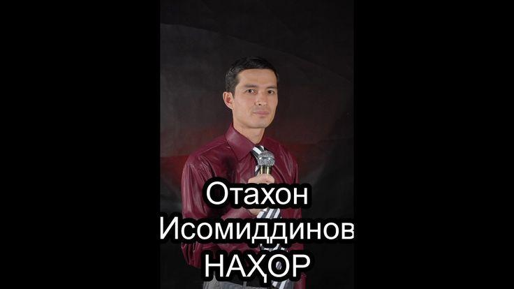 Otaxon Isomiddino - NAHOR | Отахон Исомиддинов - НАҲОР