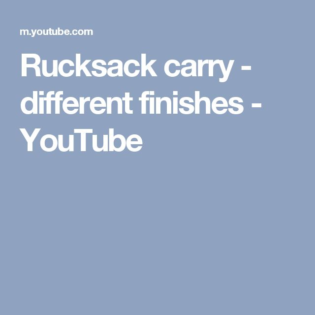 f10a97a98b5 Rucksack carry - different finishes - YouTube