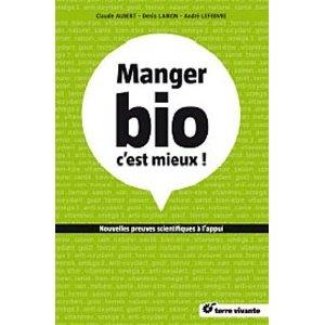 Manger bio c'est mieux ! par Claude Aubert, André Lefebvre, Denis Lairon