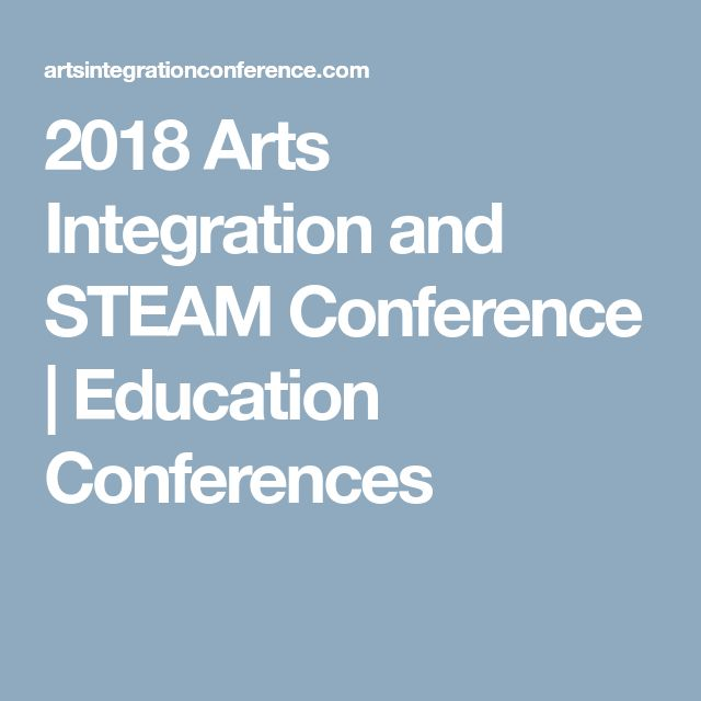 2018 Arts Integration and STEAM Conference | Education Conferences