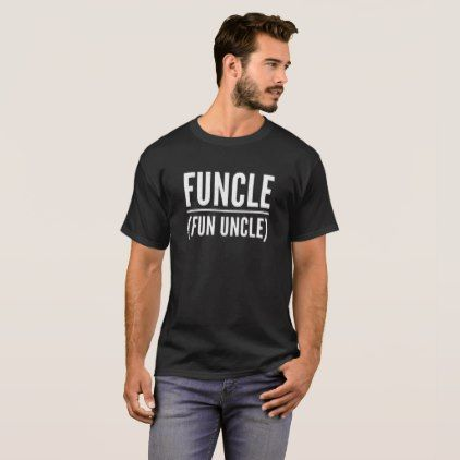 Funcle The Fun Uncle Cool Definition Quote Shirt - fun gifts funny diy customize personal