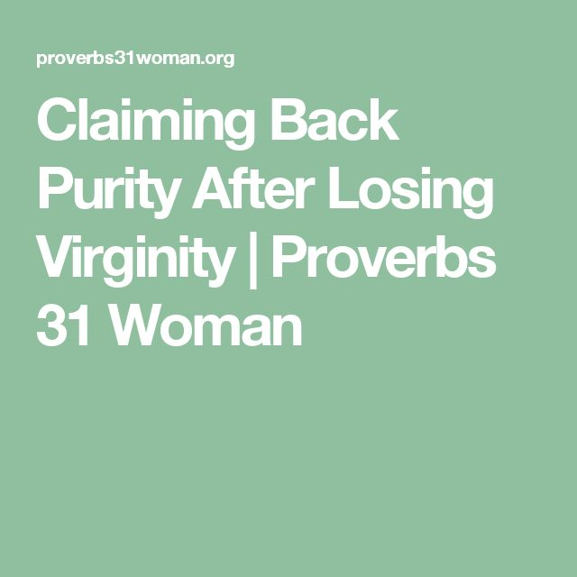 Claiming Back Purity After Losing Virginity | Proverbs 31 Woman
