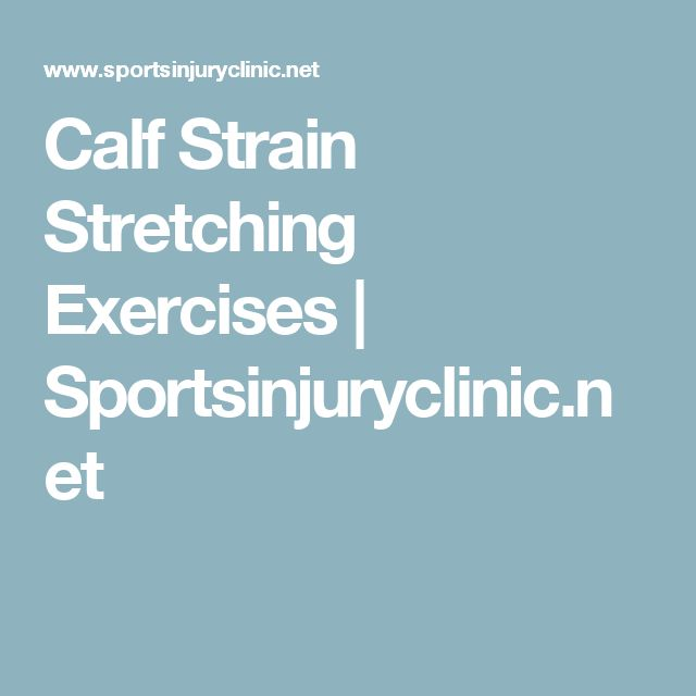 Calf Strain Stretching Exercises | Sportsinjuryclinic.net