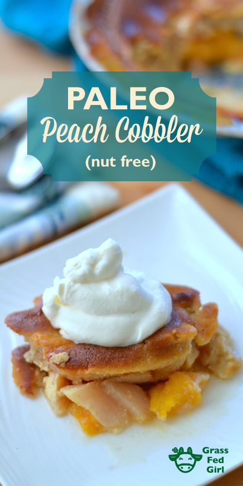 Paleo Peach Cobbler | https://www.grassfedgirl.com/paleo-peach-cobbler-nut-free/