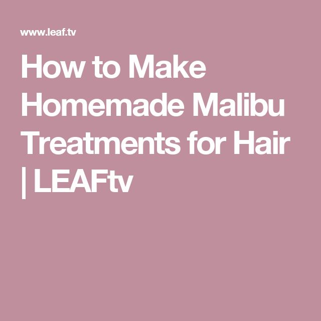 How to Make Homemade Malibu Treatments for Hair | LEAFtv