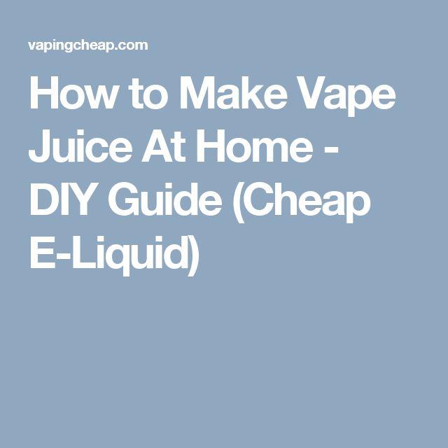 How to Make Vape Juice At Home - DIY Guide (Cheap E-Liquid)