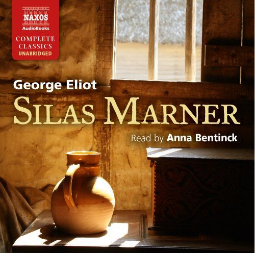 From 4.98 Eliot: Silas Marner [read By Anna Bentinck] [naxos Audiobooks] (naxos Complete Classics)