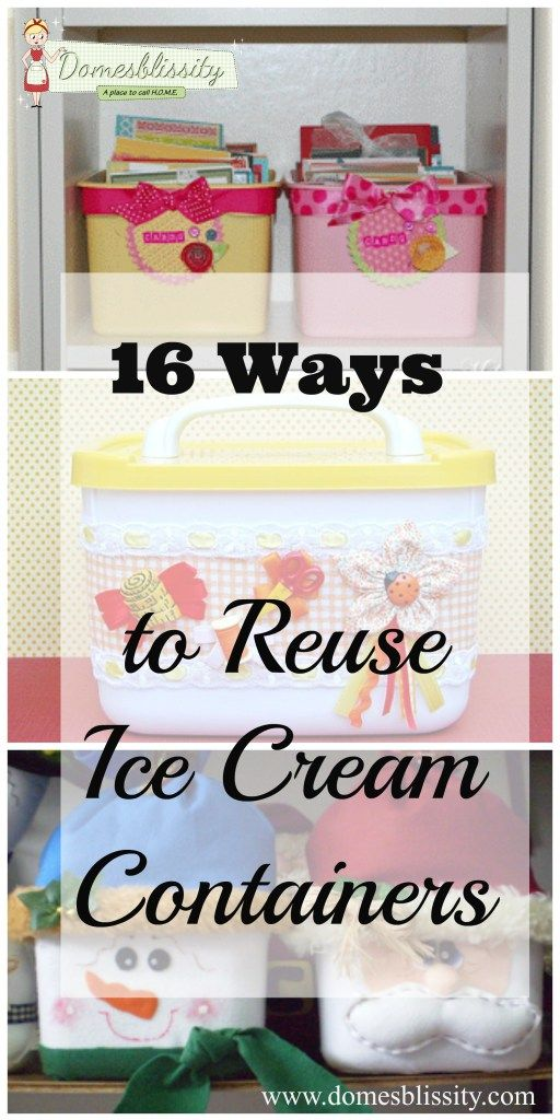 Fun ways to upcycle plastic containers from ice cream, formula, laundry products, etc.