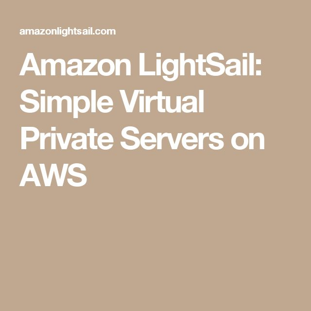 Amazon LightSail: Simple Virtual Private Servers on AWS