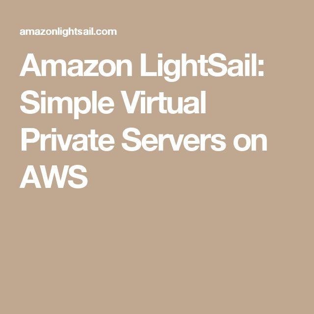 Amazon LightSail: Simple Virtual Private Servers on AWS