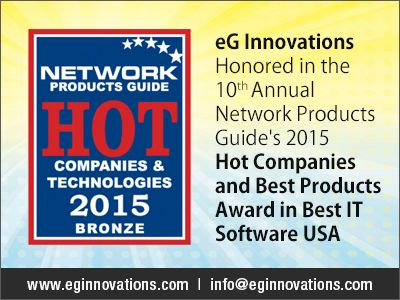 eG Innovations honored in the 10th Annual Network Products Guide's 2015 Hot Companies and Best Products Award in Best IT Software USA