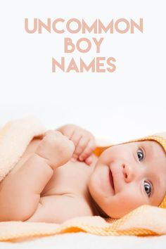 Uncommon Boy Names You'll Love