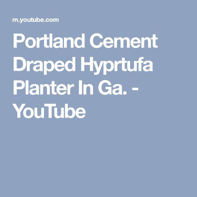Portland Cement Draped Hyprtufa Planter In Ga. - YouTube