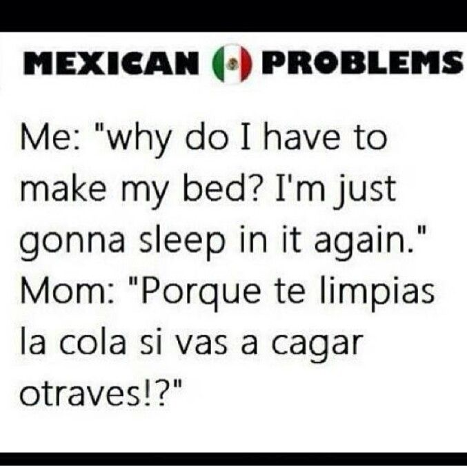 Mexican problem. Haha joke. Jaja chiste chistoso