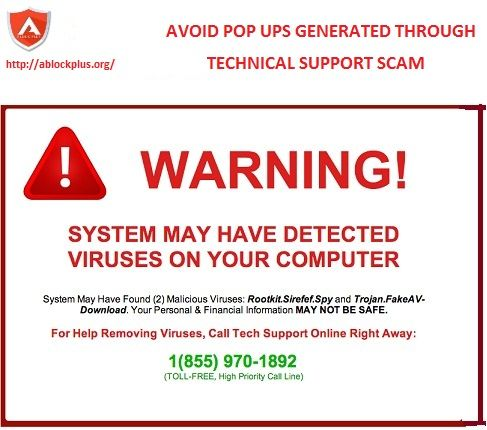 Technical support scammers are hackers sitting back and waiting for a chance to enter your system and steal your private data. They generate unwanted pop ups showing you system has some virus and you need help. You may block such pop ups with Ablock Plus ad blocker, and stay secured.