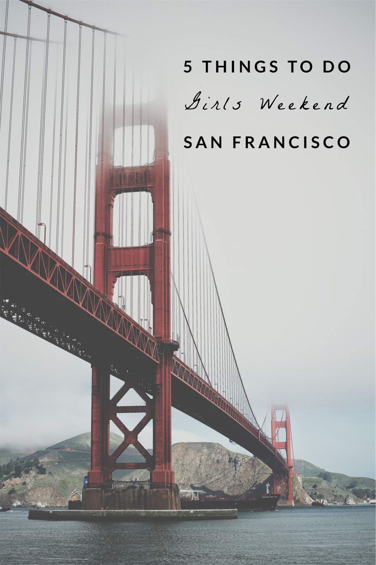 What to do in San Francisco on a girls weekend.  Unique ideas for fun things to do visiting San Francisco with girlfriends!  Click through to find out!