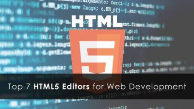 Top 7 HTML5 Editors for Web Development